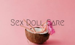 Sex Doll Care